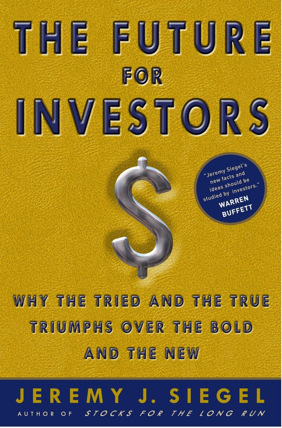 The Future for Investors: Why the Tried and the True Triumph Over