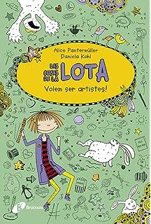 Les coses de la LOTA: Volem ser artistes! (Catalá - A Partir De
