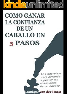 Cómo ganar la confianza de un caballo en 5 pasos: Los secretos para aprender a