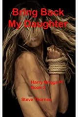 Bring Back My Daughter (Harry Briggs PI Book 2) Kindle Edition