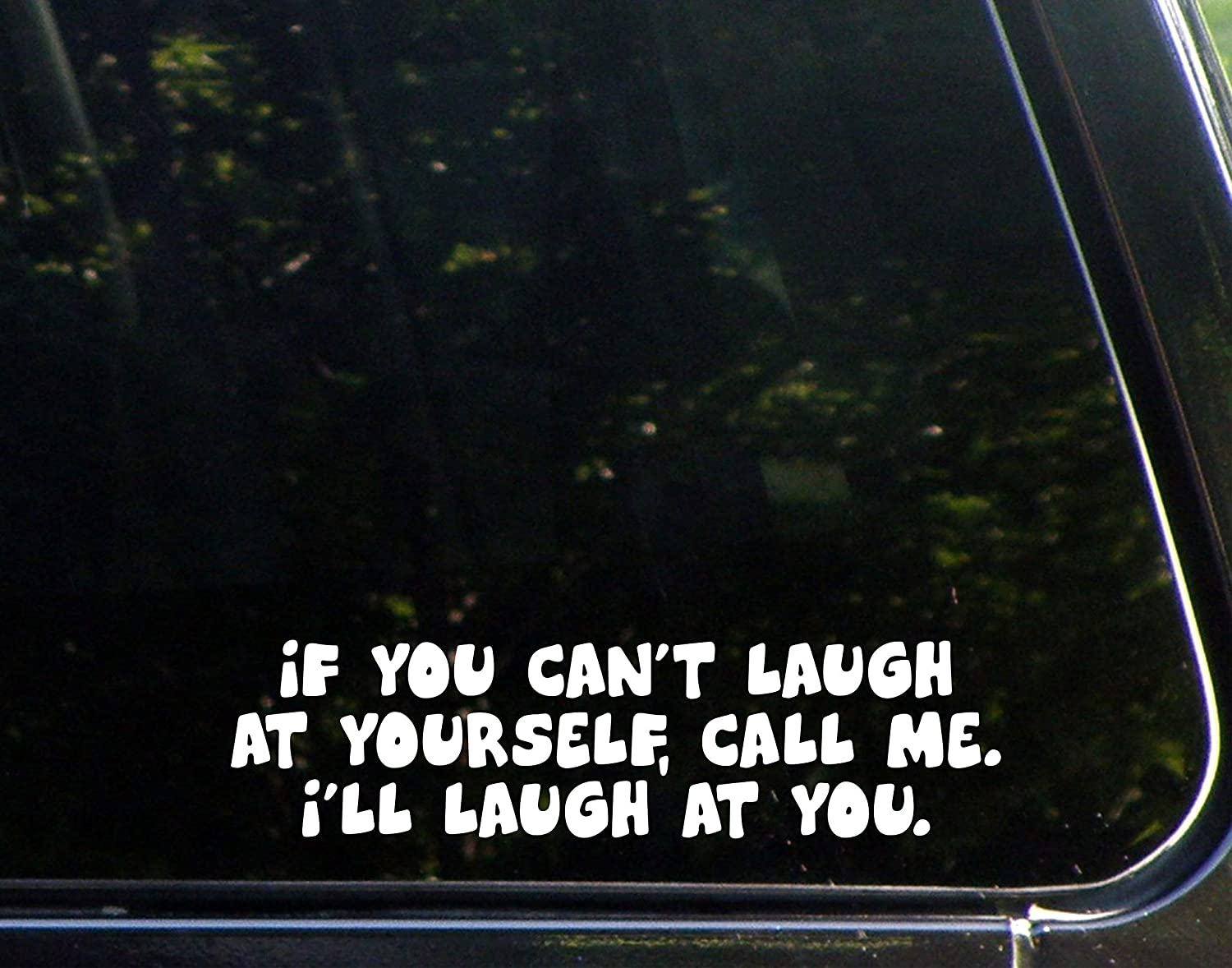 """Diamond Graphics If You Can't Laugh at Yourself, Call Me I'll Laugh at You (8-3/4"""" X 2-1/4"""") Die Cut Decal Bumper Sticker for Windows, Cars, Trucks, Laptops"""