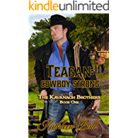 Teagan: Cowboy Strong: Christian Historical Western (The Kavanagh Brothers Book 1)