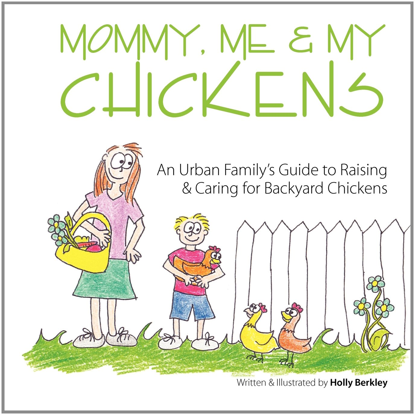 mommy me u0026 my chickens an urban family u0027s guide to raising