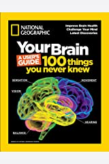 Your Brain: A User's Guide: 100 Things You Never Knew Kindle Edition
