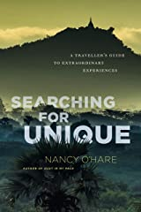Searching for Unique: A Traveller's Guide to Extraordinary Experiences Kindle Edition