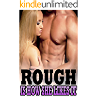 ROUGH IS HOW SHE LIKES IT - Explicit Stories of Putting it in Forbidden Places!