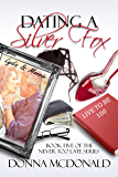 Dating A Silver Fox: A Novel (Never Too Late Book 5)