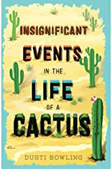 Insignificant Events in the Life of a Cactus Kindle Edition
