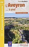 L'Aveyron à pied : 50 promenades & randonnées