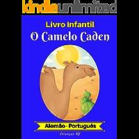 Livro Infantil: O Camelo Caden (Alemão-Português) (Alemão-Português Livro Infantil Bilíngue 2)