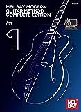 The Mel Bay Modern Guitar Method Grades 1-4: Complete Edition