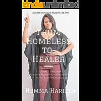 From Homeless to Healer: A Journey through Entrepreneurship, Awakening and Merging with my Higher Self