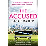 The Accused: The second gripping mystery by the bestselling author of The Perfect Couple and Am I Guilty? (The Cora Baxter My