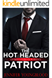 The Hot Headed Patriot (Jennifer's Georgia Patriots Romance Book 1)