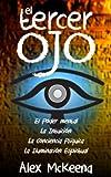 EL TERCER OJ: PODER MENTAL, INTUICIÓN Y CONCIENCIA PSÍQUICA / Third Eye: Mind Power, Intuition & Psychic Awareness: Spiritual Enlightenment