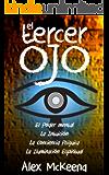 EL TERCER OJ: PODER MENTAL, INTUICIÓN Y CONCIENCIA PSÍQUICA / Third Eye: Mind Power, Intuition & Psychic Awareness: Spiritual Enlightenment (Libro en Espanol / Spanish Book Version (Spanish Edition)