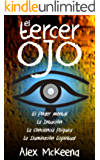 EL TERCER OJ: PODER MENTAL, INTUICIÓN Y CONCIENCIA PSÍQUICA / Third Eye: Mind Power, Intuition & Psychic Awareness: Spiritual Enlightenment (Libro en Espanol / Spanish Book Version