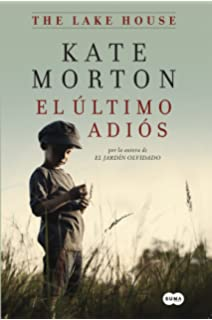 El último adiós/The Lake House (Spanish Edition)