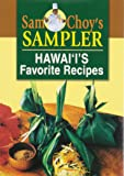 Sam Choy's Sampler:  Hawaii's Favorite Recipes