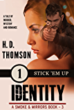 Identity: Stick 'Em Up - Episode 1 - A Tale of Murder, Mystery and Romance (A Smoke and Mirrors Book Book 3)