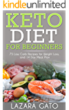 Keto Diet for Beginners: 75 Low Carb Recipes for Weight Loss, and 14-Day Meal Plan (Ketogenic Diet Book 1)