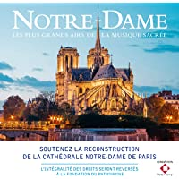 Notre-Dame - les Plus Grands Airs de la Musique Sacrée