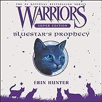 Warriors Super Edition: Bluestar's Prophecy: Warriors Super Edition, Book 2