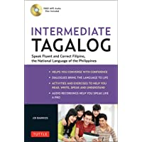 Intermediate Tagalog: Learn to Speak Fluent Tagalog (Filipino), the National Language of the Philippines (Free CD-Rom…
