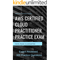 AWS Certified Cloud Practitioner Practice Exam, Practice 300 Questions: AWS CCP Certification 2019 Test Preparation Book (English Edition)