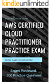 AWS Certified Cloud Practitioner: Practice CCP Exam, Practice 300 Questions: AWS CCP Certification 2020 Test Preparation…