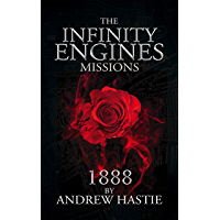 1888: The Ripper Revelation (Infinity Engines: Missions Book 2)