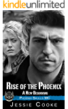 Rise of the Phoenix: Phoenix Skulls Motorcycle Club (Skulls MC Romance Book 22)