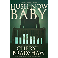 Hush Now Baby (Sloane Monroe Book 6)