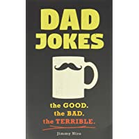 Dad Jokes: Over 600 of the Best (Worst) Dad Jokes Around (Funny Father's Day Gift from Son or Daughter for the Dad Who…