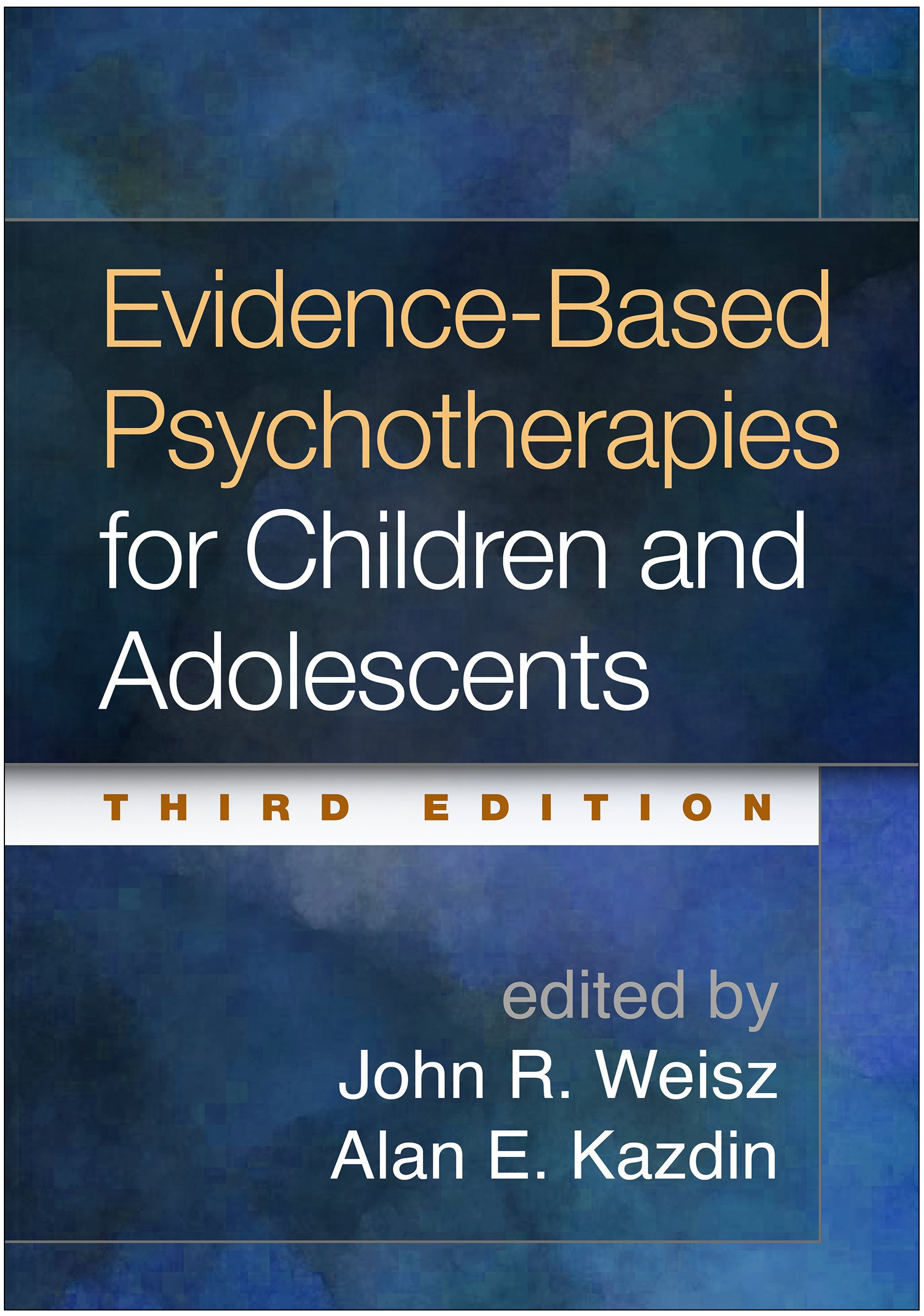 Evidence Based Psychotherapies For Children And Adolescents Third Edition