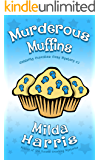 Murderous Muffins: A Culinary Cozy Mystery (Celebrity Cupcakes Cozy Mystery Book 2)