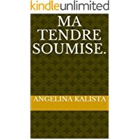 Ma Tendre Soumise.  (French Edition)