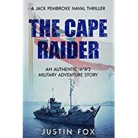 The Cape Raider: An authentic WW2 military adventure story (Jack Pembroke Naval Thrillers Book 1)