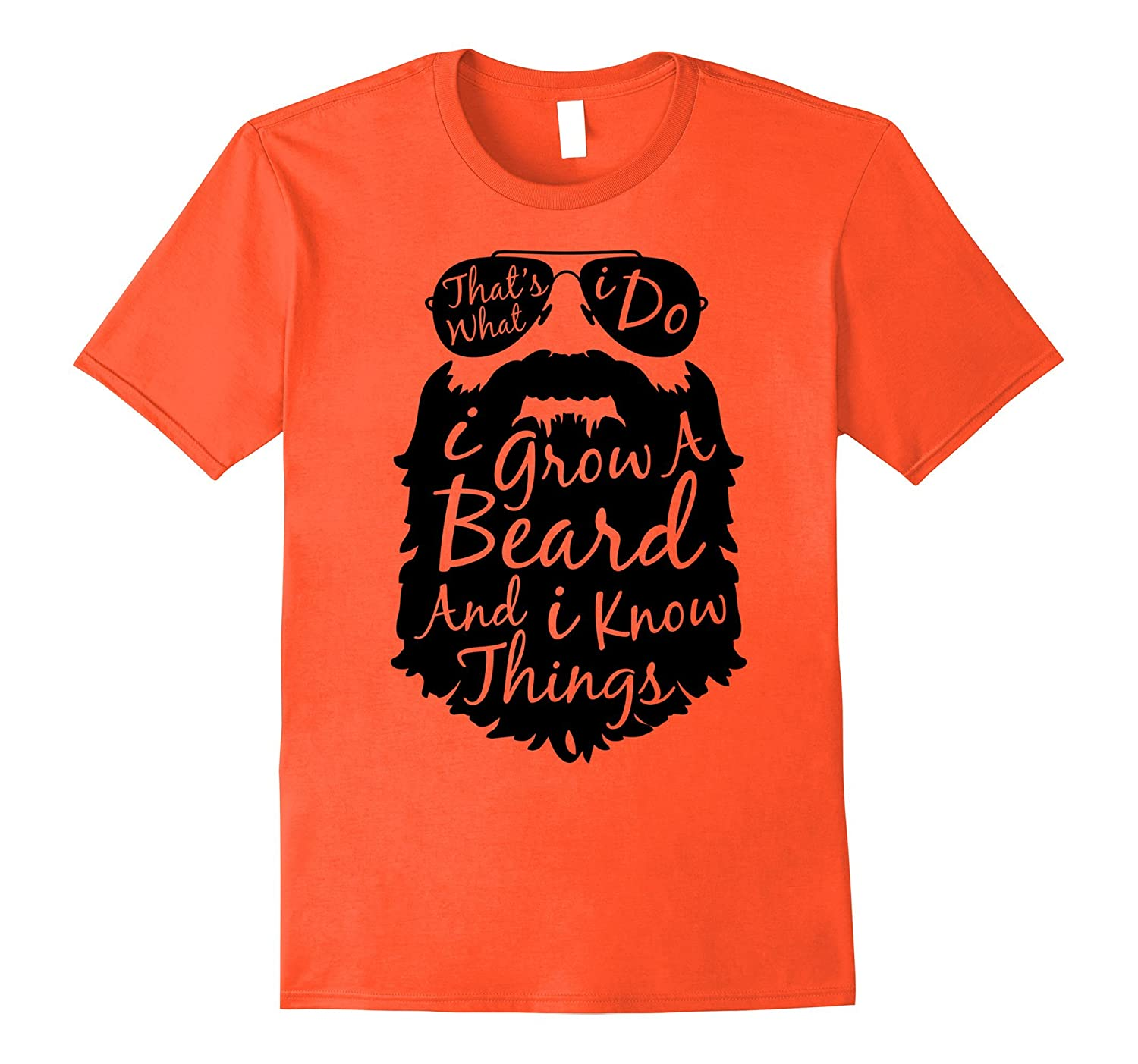 302b922570 Thats what I do I grow a beard and I know things t shirt-ANZ ⋆ Anztshirt