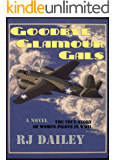 Goodbye Glamour Gals: the true story of American women pilots in WWII