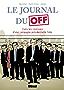 Le Journal du Off : Dans les coulisses de la campagne présidentielle (Hors collection)