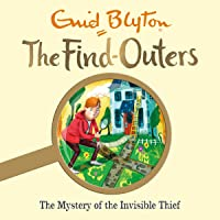 The Mystery of the Invisible Thief: The Find-Outers, Book 8