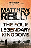 The Four Legendary Kingdoms: A Jack West Jr Novel 4 (Jack West Jr.)