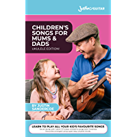 UKULELE: Children's Songs For Mums & Dads: 101 easy and fun children's songs to play and sing with your children (or… book cover