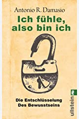 Ich fühle, also bin ich: Die Entschlüsselung des Bewusstseins (German Edition) Kindle Edition