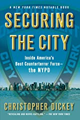 Securing the City: Inside America's Best Counterterror Force--The NYPD Paperback