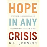 HOPE in Any Crisis: Stop Fear and Release God's Goodness In Uncertain Times