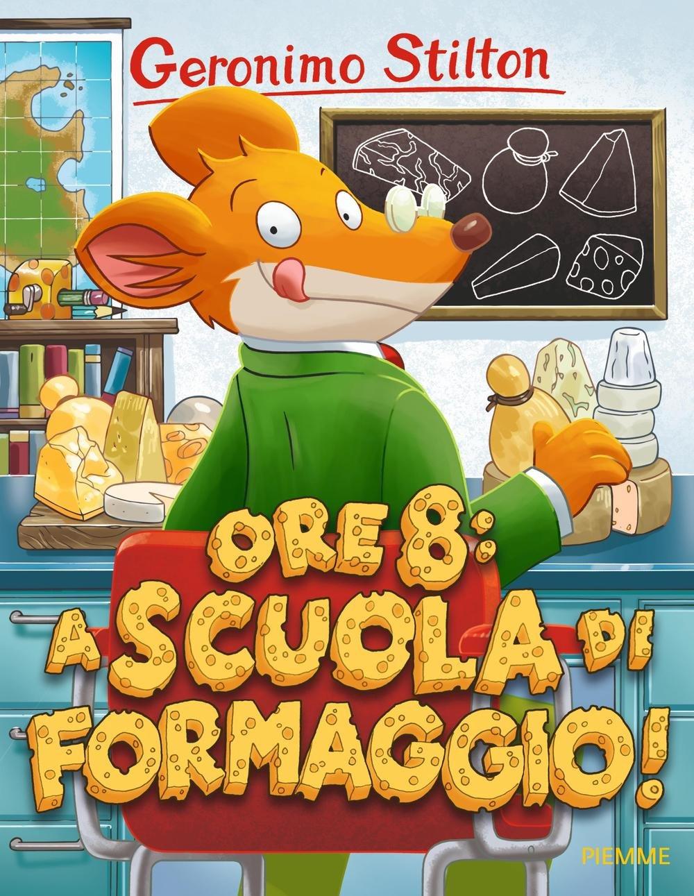 Amazon It Ore 8 A Scuola Di Formaggio Stilton Geronimo Pastrovicchio Alessandro Libri