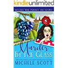 Murder by the Glass: A Sweet Cozy Murder Mystery (A Wine Lover's Mystery Book 2)