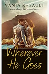 Wherever He Goes Kindle Edition